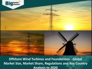 Offshore Wind Turbines and Foundations Market : Key Growth Factors, Trends,  Size, Demand and Opportunities 2020