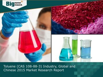 Global and Chinese Toluene (CAS 108-88-3) Industry Size and Growth Rate 2015