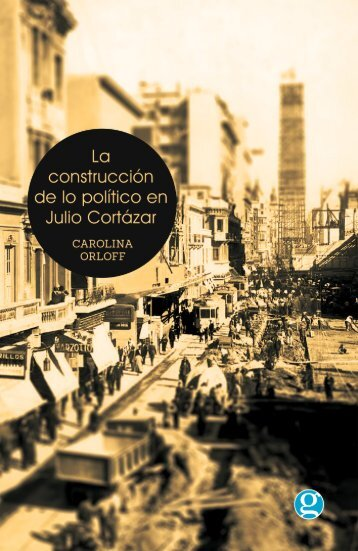 La construcción de lo político en Julio Cortázar