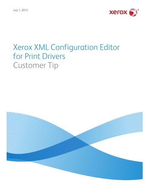 Xerox XML Configuration Editor for Print Drivers Customer Tip