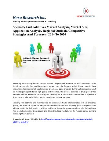 Specialty Fuel Additives Market Analysis, Market Size, Application Analysis, Regional Outlook, Competitive Strategies And Forecasts, 2014 To 2020