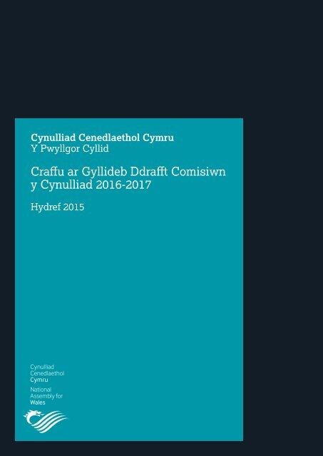 Craffu ar Gyllideb Ddrafft Comisiwn y Cynulliad 2016-2017