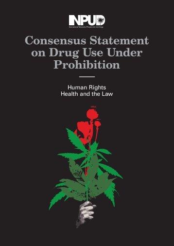 Consensus Statement on Drug Use Under Prohibition