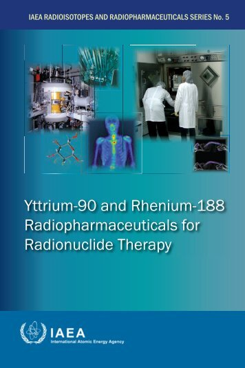 Yttrium-90 and Rhenium-188 Radiopharmaceuticals for Radionuclide Therapy