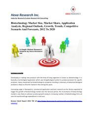 Biotechnology Market Size, Market Share, Application Analysis, Regional Outlook, Growth, Trends, Competitive Scenario And Forecasts, 2012 To 2020