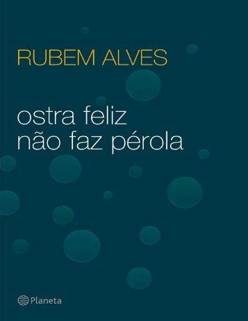 Ostra Feliz Nao Faz Perola - Rubem Alves