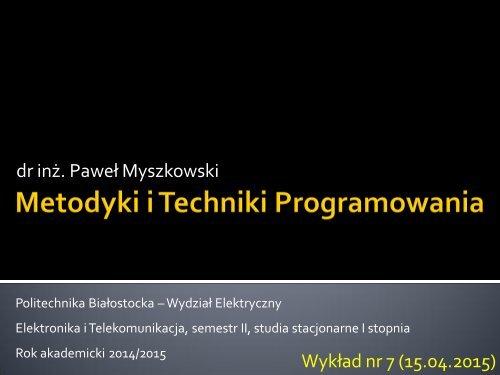Dr Inż Paweł Myszkowski Wykład Nr 7 15042015