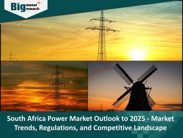 South Africa Power Market Outlook to 2025 - Market Trends, Regulations, and Competitive Landscape