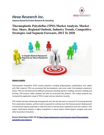 Thermoplastic Polyolefins (TPO) Market Analysis, Market Size, Share, Regional Outlook, Industry Trends, Competitive Strategies And Segment Forecasts, 2012 To 2020