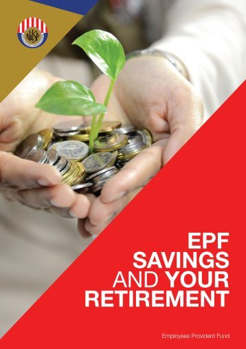EPF SAVINGS AND YOUR RETIREMENT