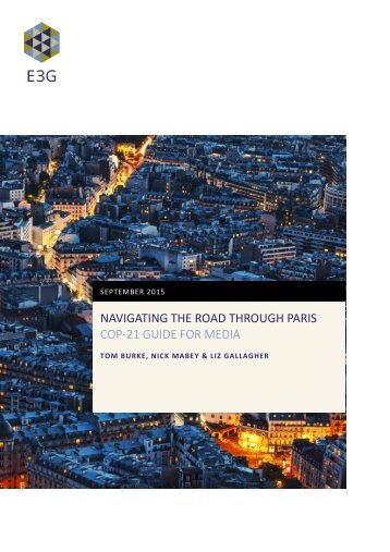NAVIGATING THE ROAD THROUGH PARIS COP-21 GUIDE FOR MEDIA