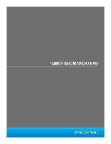 TELEHEALTH INDEX 2015 CONSUMER SURVEY
