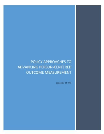 POLICY APPROACHES TO ADVANCING PERSON-CENTERED OUTCOME MEASUREMENT