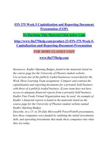 FIN 375 Week 5 Capitalization and Reporting Document Presentation (UOP)