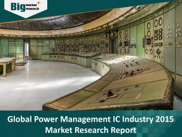 In Depth Research On Power Management IC Industry - Trends, Size, Share, Demand & Forecasts