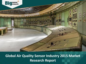Smart Sensors to Measure Air Quality in Industrial Building will Boost the Growth of Air Quality Sensor Market