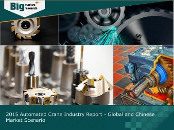 Global and Chinese Automated Crane Industry Demands and Applications 2015