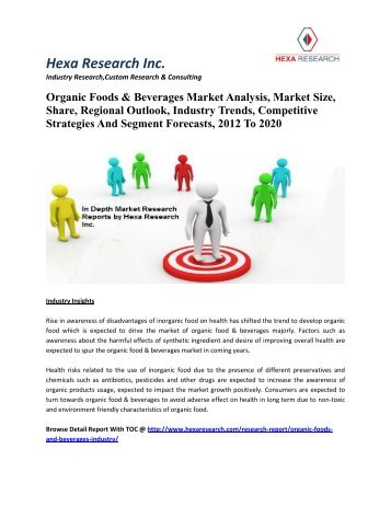 Organic Foods & Beverages Market Analysis, Market Size, Share, Regional Outlook, Industry Trends, Competitive Strategies And Segment Forecasts, 2012 To 2020