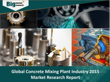 Concrete Mixing Plant Industry 2015 Market Research Report