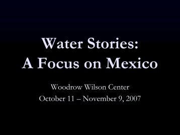Water Stories: A Focus on Mexico - Woodrow Wilson International ...