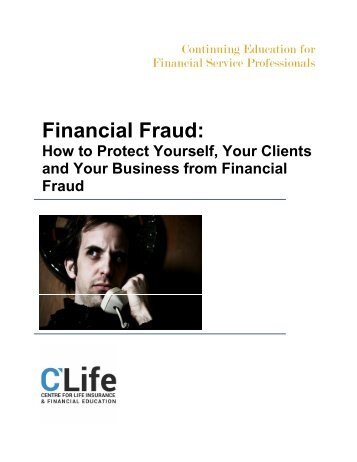 Financial Fraud: How to Protect Yourself, Your Clients and Your Business from Financial Fraud