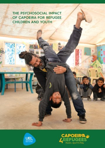 THE PSYCHOSOCIAL IMPACT OF CAPOEIRA FOR REFUGEE CHILDREN AND YOUTH