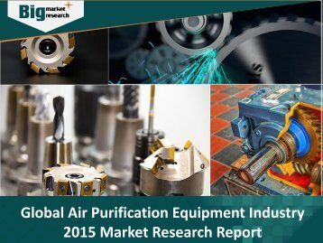 Air Purification Equipment Industry 2015 Market Research Report