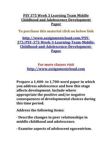 middle childhood to adolescents essay Adolescents transition: the challenges and the  • childhood • adolescence  from elementary school to either junior high school or middle school and in late.