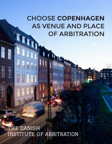 CHOOSE COPENHAGEN AS VENUE AND PLACE OF ARBITRATION
