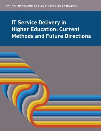 IT Service Delivery in Higher Education Current Methods and Future Directions