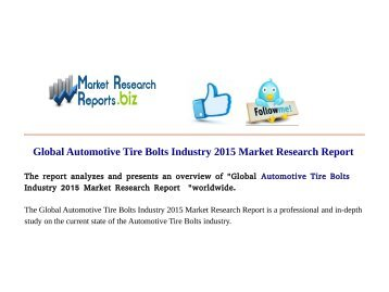 Global Automotive Tire Bolts Industry 2015 Market Research Reports