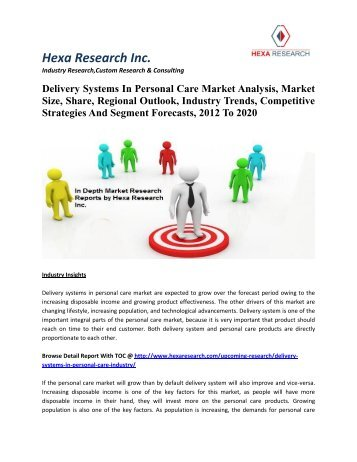 Delivery Systems In Personal Care Market Analysis, Market Size, Share, Regional Outlook, Industry Trends, Competitive Strategies And Segment Forecasts, 2012 To 2020