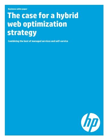 The case for a hybrid web optimization strategy