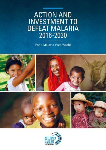 ACTION AND INVESTMENT TO DEFEAT MALARIA 2016-2030