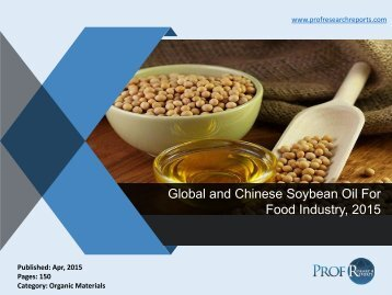 Global and Chinese Soybean Oil For Food Industry, 2015