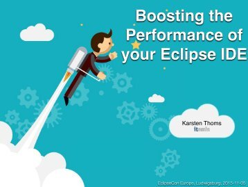 Boosting the Performance of your Eclipse IDE