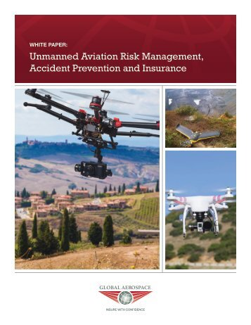 Unmanned Aviation Risk Management Accident Prevention and Insurance