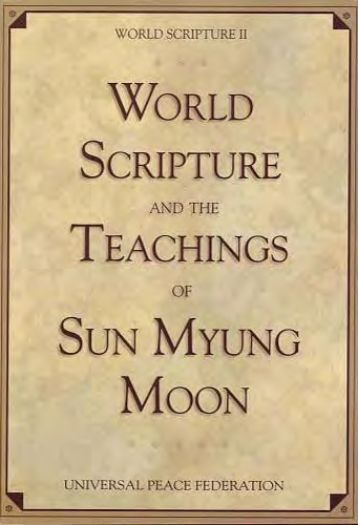 World Scripture and the teachings of the Rev. Sun Myung Moon