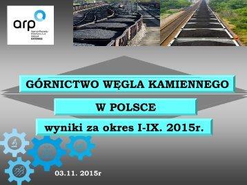 GÓRNICTWO WĘGLA KAMIENNEGO W POLSCE wyniki za okres I-IX 2015r