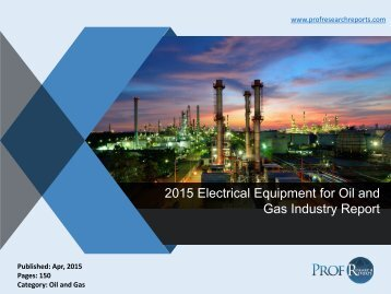 2015 Electrical Equipment for Oil and Gas Industry Report