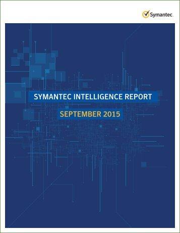 SYMANTEC INTELLIGENCE REPORT SEPTEMBER 2015