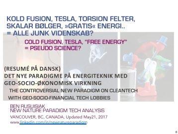 """Kold Fusion, Tesla, Torsion Felter, Skalar Bølger, »Gratis« Energi.. = Alle Junk Videnskab?(Resumé på dansk) /  Cold Fusion, Tesla, Torsion Field, Scalar Wave, """"Free"""" Energy.. = All Junk Science?"""
