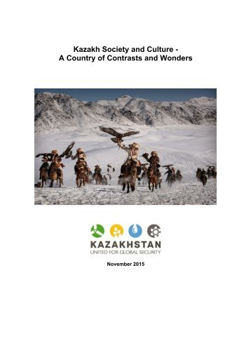 Kazakh Society and Culture - A Country of Contrasts and Wonders