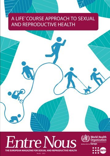 A LIFE˜COURSE APPROACH TO SEXUAL AND REPRODUCTIVE HEALTH