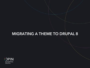 MIGRATING A THEME TO DRUPAL 8