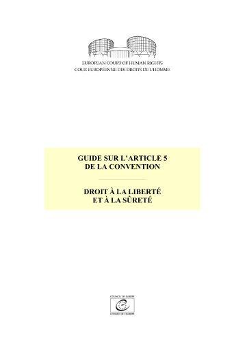 GUIDE SUR L'ARTICLE 5 DE LA CONVENTION DROIT À LA LIBERTÉ ET À LA SÛRETÉ