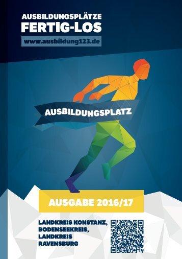 AUSBILDUNGSPLÄTZE - FERTIG - LOS | Landkreis Konstanz, Bodenseekreis, Landkreis Ravensburg | Ausgabe 2016/17