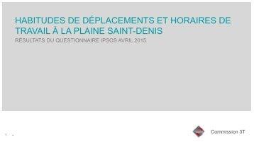 HABITUDES DE DÉPLACEMENTS ET HORAIRES DE TRAVAIL À LA PLAINE SAINT-DENIS