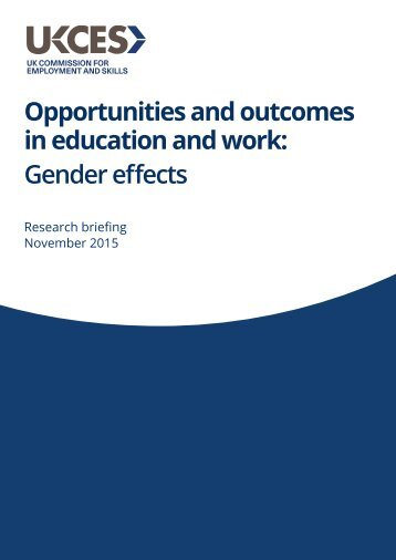 Opportunities and outcomes in education and work Gender effects