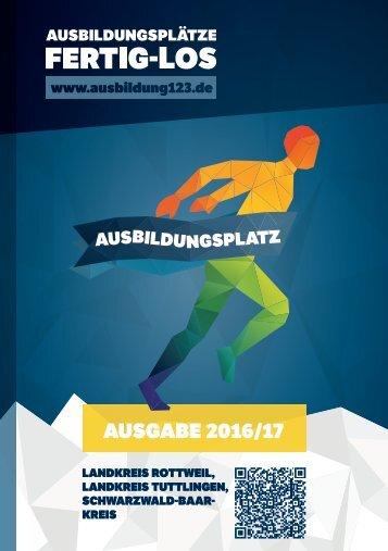 AUSBILDUNGSPLÄTZE - FERTIG - LOS | Landkreis Rottweil, Landkreis Tuttlingen, Schwarzwald-Baar-Kreis | Ausgabe 2016/17